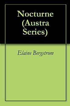 Nocturne (Austra Series Book 4) by [Bergstrom, Elaine]