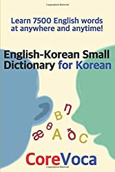 English-Korean Small Dictionary for Korean: Learn 7500 English words at anywhere and anytime!