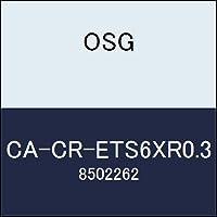 OSG エンドミル CA-CR-ETS6XR0.3 商品番号 8502262