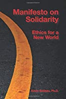 Manifesto on Solidarity: Ethics for a New World