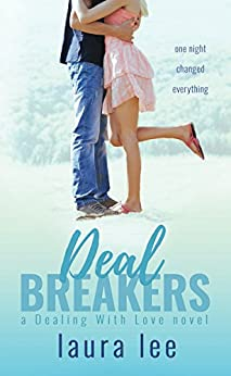 Deal Breakers: A Second Chance Romance (Dealing With Love Book 1) by [Lee, Laura]