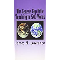 The Genesis Gap Bible Teaching in 2700 Words: The Scriptural Ruin-reconstruction Doctrine in Three Chapters