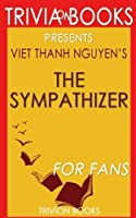 Trivia: The Sympathizer by Viet Thanh Nguyen [並行輸入品]