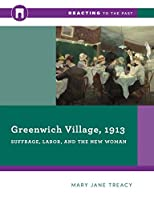 Greenwich Village, 1913: Suffrage, Labor, and the New Woman (Reacting to the Past)