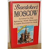 Baedeker Moscow/Including City Map Sightseeing, Hotels, Restaurants, Complete Illustrated City Guide (BAEDEKER'S MOSCOW)