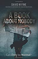 A BOOK ABOUT NOBODY: Can Crazy be Normal