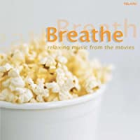 Breathe: Relaxing Music From the Movies