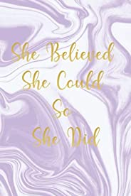 She Believed She Could So She Did: Inspirational Quote Notebook for Women and Girls, Marble Composition Notebo