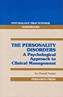 Personality Disorders: A Psychological Approach to Clinical Management (Psychology Practitioner Guidebooks S.)