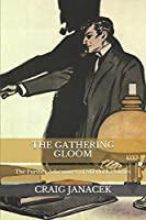 THE GATHERING GLOOM: The Further Adventures of Sherlock Holmes