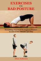 Exercises For Bad Posture: Everything You Need To Improve Posture In Just A Few Minutes per Day