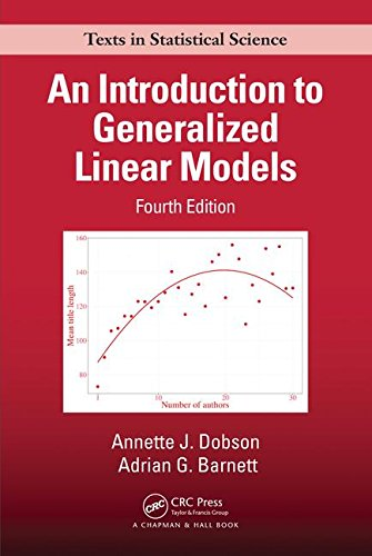 An Introduction to Generalized Linear Models, Fourth Edition (Chapman & Hall/CRC Texts in Statistical Science)