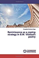 Reminiscence as a coping strategy in B.W. Vilakazi's poetry