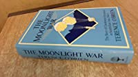 Moonlight War: Story of Clandestine Operations in South East Asia, 1944-45