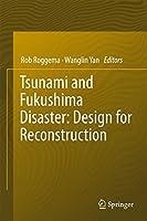 Tsunami and Fukushima Disaster: Design for Reconstruction
