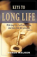 Keys to Long Life: Live Long and Strong