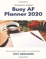 Busy AF Planner 2020: Get Shot Done Planner 2020