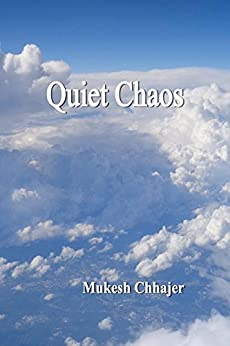 Quiet Chaos by [Chhajer, Mukesh]