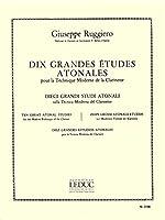 Giuseppe Ruggiero: 10 Grandes Etudes Atonales (Clarinet). For クラリネット