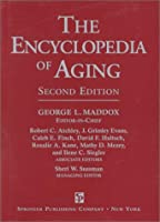 The Encyclopedia of Aging: A Comprehensive Resource in Gerontology and Geriatrics (2nd ed)