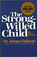 The Strong-Willed Child Birth Through Adolescence [並行輸入品]