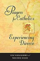Prayers for Catholics Experiencing Divorce