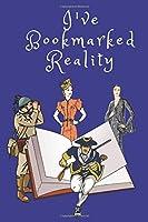 I've Bookmarked Reality (Whimsical World Reading Log)
