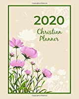 2020 Christian Planner: Weekly & Monthly Calendar View Organizer Agenda With Bible Verses / Jan 2020 to Dec 2020 / Pretty Floral Cover