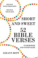 Short and Sweet: 52 Bible Verses to Memorize and Internalize: Change Your Thoughts, Change Your Life