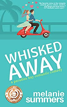 Whisked Away (A Paradise Bay Romantic Comedy Book 2) by [Summers, Melanie, Summers, MJ]