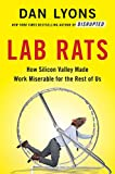 Lab Rats: How Silicon Valley Made Work Miserable for the Rest of Us (English Edition)