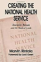 Creating the National Health Service (British Politics and Society)