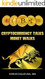 CRYPTOCURRENCY TALKS, MONEY WALKS (BITCOIN INVESTMENTS) (English Edition)