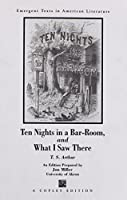 Ten Nights in a Bar-Room and What I Saw There (Emergent Texts in American Literature) [並行輸入品]