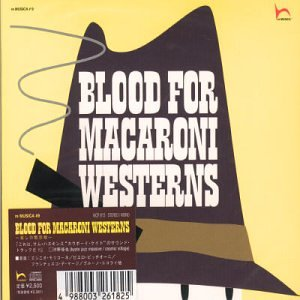 BLOOD FOR MACARONI WESTERNS〜殺しの黙示録〜