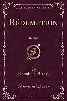 Rédemption: Roman (Classic Reprint)