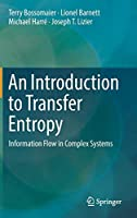 An Introduction to Transfer Entropy: Information Flow in Complex Systems