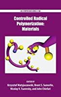 Controlled Radical Polymerization: Materials (ACS Symposium)