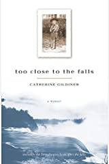 Too Close to the Falls: A Memoir Kindle Edition