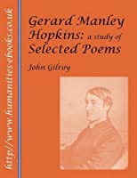 Gerard Manley Hopkins: A Study of Selected Poems