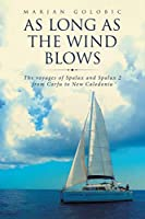 As Long As the Wind Blows: The Voyages of Spalax and Spalax 2 from Corfu to New Caledonia