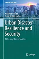 Urban Disaster Resilience and Security: Addressing Risks in Societies (The Urban Book Series)