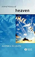 A Brief History of Heaven (Wiley Blackwell Brief Histories of Religion)