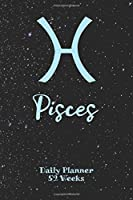 """Pisces Zodiac Sign - Daily Planner 52 Weeks: Astrology Appointment Book, Horoscope weekly calendar, undated, 120 Pages, 6"""" x 9"""" Organizer"""