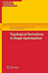 Topological Derivatives in Shape Optimization (Interaction of Mechanics and Mathematics)