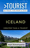 Greater Than a Tourist- ICELAND: 50 Travel Tips from a Local