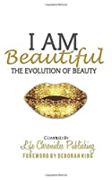 I Am Beautiful: The Evolution of Beauty