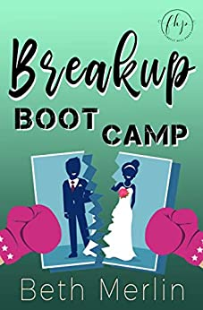 Breakup Boot Camp by [Merlin, Beth]
