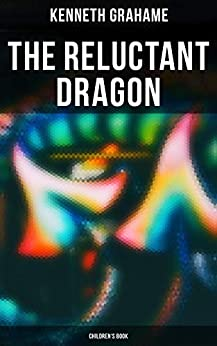 The Reluctant Dragon (Children's Book) by [Grahame, Kenneth]