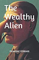 The Wealthy Alien